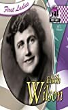 Edith Wilson (First Ladies)[Print Replica] Kindle Edition  byJill C. Wheeler(Author)