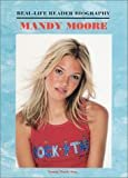 Mandy Moore (Real-Life Reader Biography) Library Binding – June 1, 2001  by John Bankston  (Author)