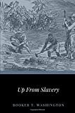 Up From SlaveryPaperback – March 10, 2020  byBooker T. Washington(Author)