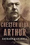 Chester Alan Arthur: The American Presidents Series: The 21st President, 1881-1885Hardcover – June 21, 2004  byZachary Karabell(Author),Arthur M. Schlesinger Jr.(Editor)