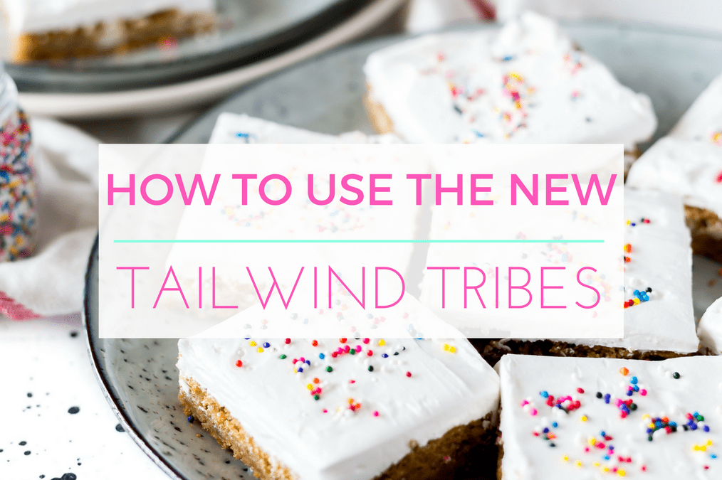 How to Use the NEW Tailwind Tribes