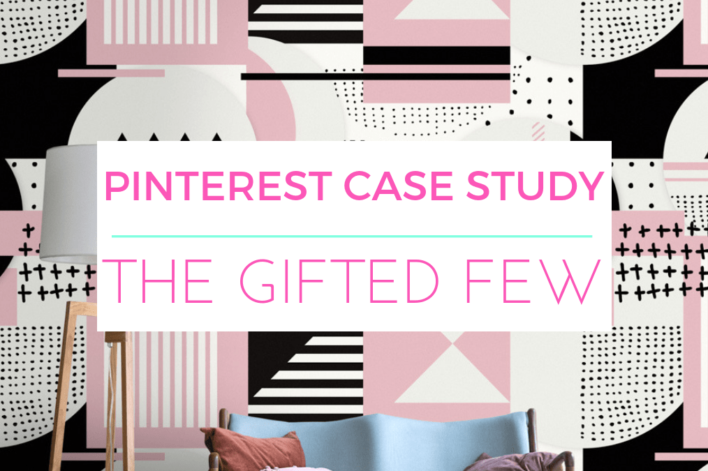 Pinterest for Business: Case Study with The Gifted Few