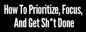 The Key to Getting Anything Done