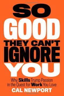 "A picture of the book cover for ""So Good They Can't Ignore You"""