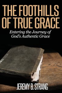 The Foothills of True Grace. Learn more: http://wp.me/p49Shk-Nx