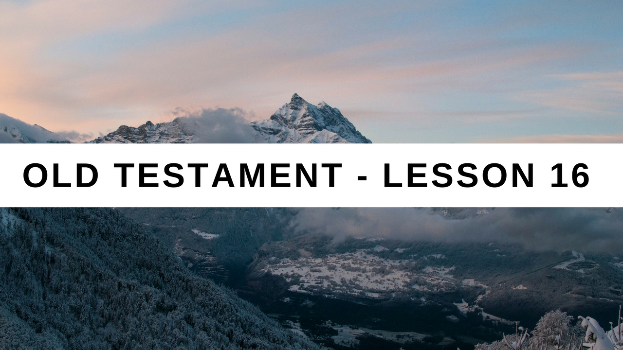 Old Testament Lesson 16