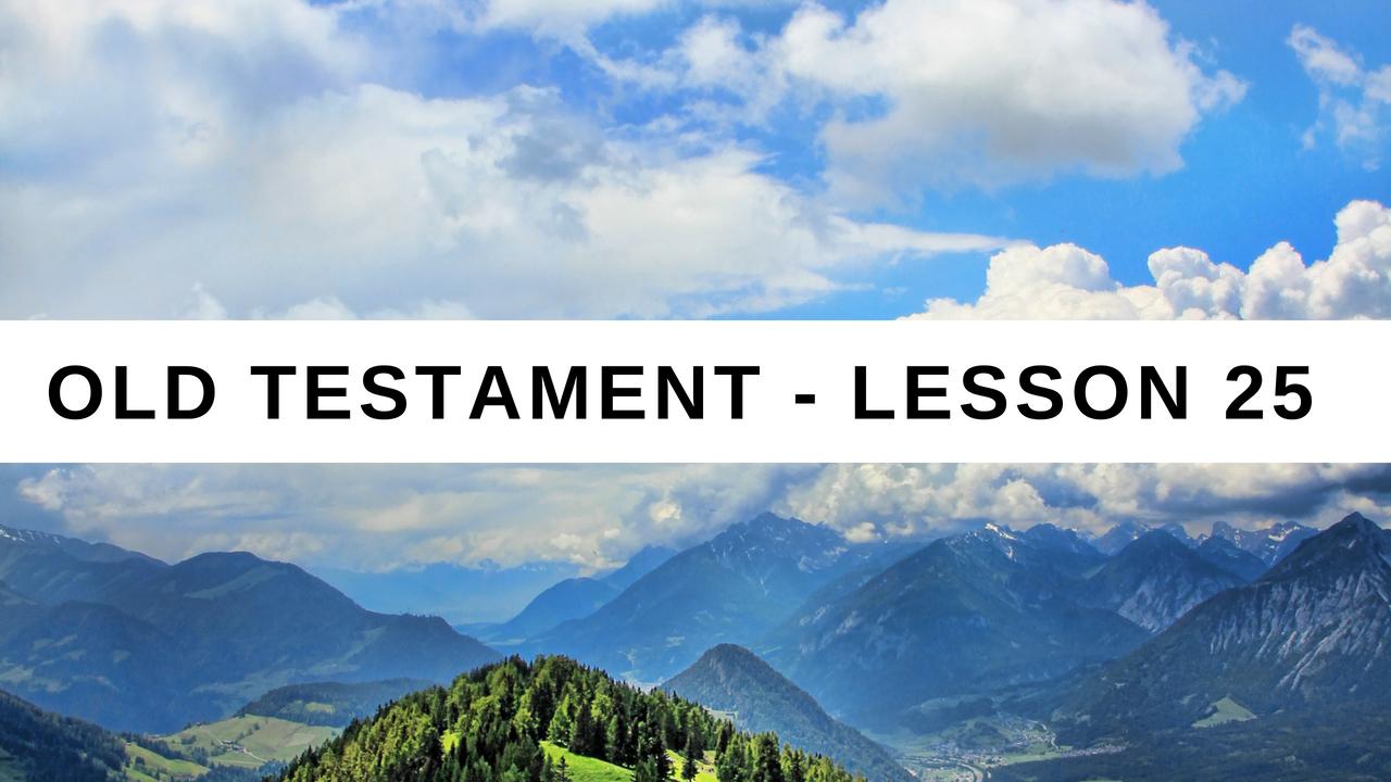 Old Testament Lesson 25