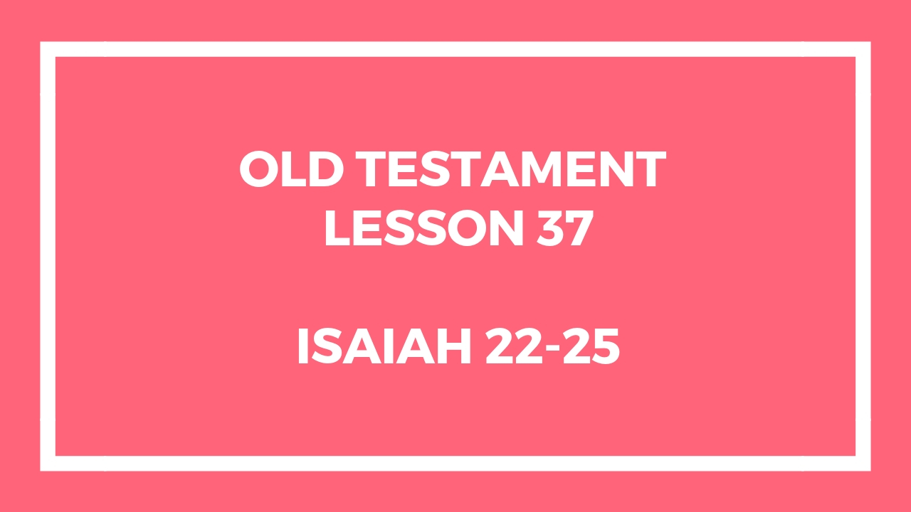 Old Testament Lesson 37