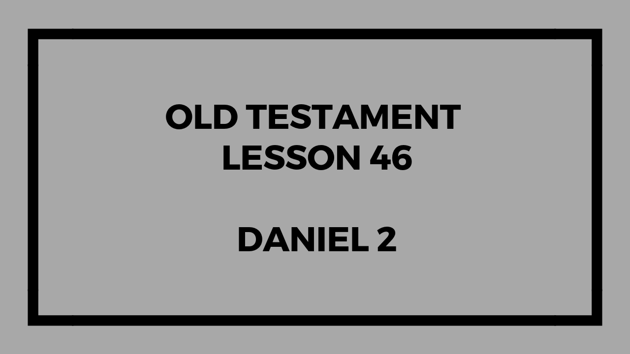 Old Testament Lesson 46