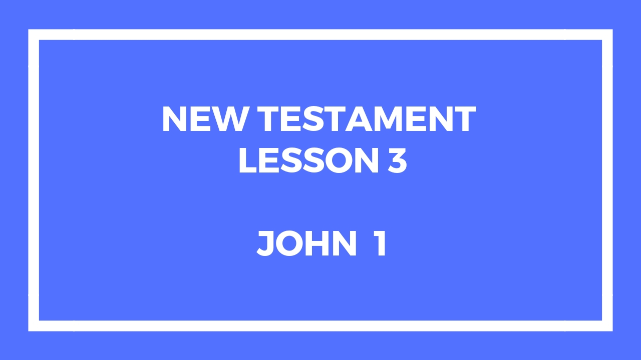 New Testament Lesson 3