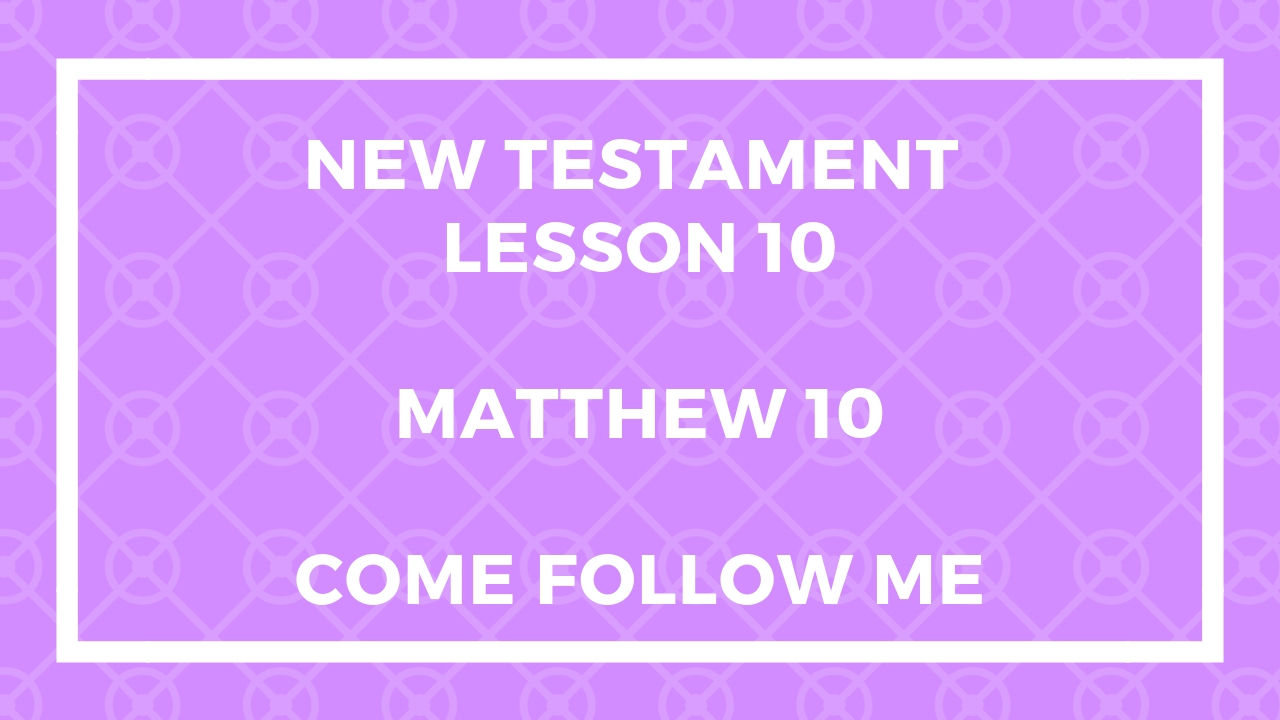 Come Follow Me Matthew 10