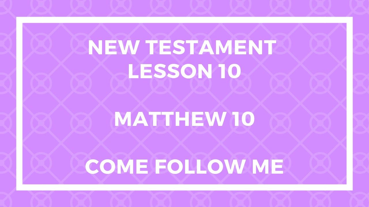 Come Follow Me Matthew 10