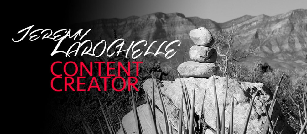 Jeremy Larochelle – Content Creator