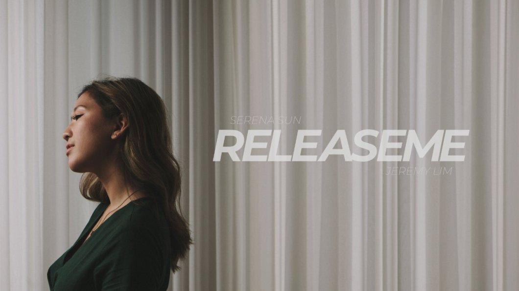 """Release Me"" - Serena Sun, Jeremy Lim"