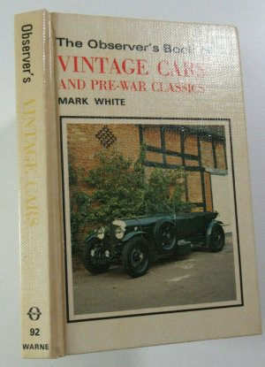 1982 The Observer's Book of Vintage Cars and Pre-War Classics No 92 Mark White Observer's Books