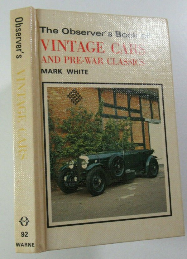 1982 The Observer's Book of Vintage Cars and Pre-War Classics No 92 Mark White Observer's Books 2