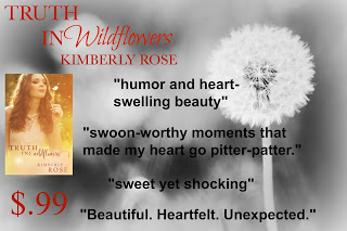 http://www.amazon.com/Truth-Wildflowers-Book-1-ebook/dp/B00OPE4X14/ref=sr_1_1?s=books&ie=UTF8&qid=1445430320&sr=1-1&keywords=kimberly+rose