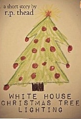 cover of white house christmas tree lighting by r. p. thead