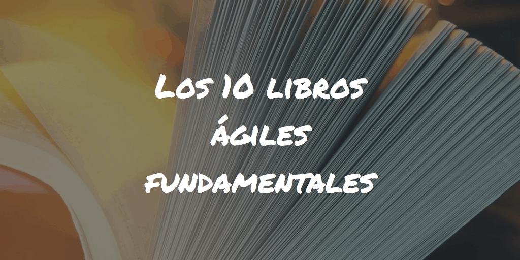 Los 10 libros ágiles fundamentales • Jerónimo Palacios