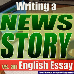 Journalism Tips News Story Vs English Essay  Jerzs Literacy Weblog Its A Good English Essay If Its Powered By The Authors Thoughtful  Engagement With Alreadypublished Texts