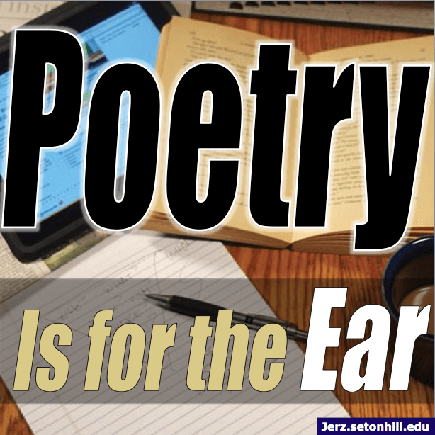 Poetry Is For The Ear