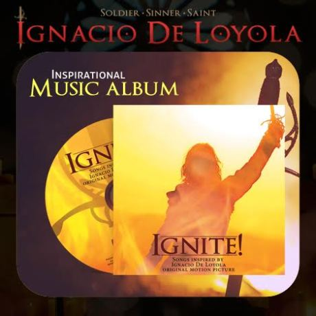Ignite: : Songs Inspired by Ignacio de Loyola Original Motion Picture