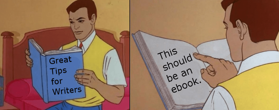 An ebook is like a meme without pictures.