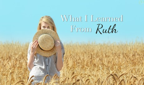 Candidly Christian: 3 Things I Have Learned From Ruth