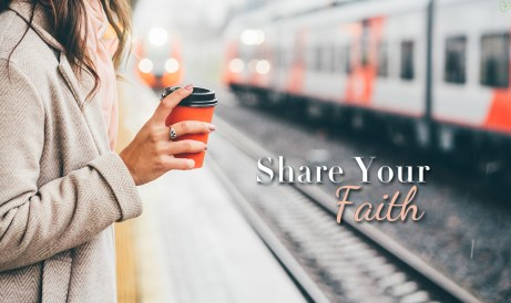 3 Reasons Why We Need To Share Our Faith
