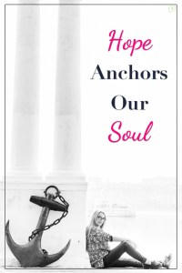 hope anchors our soul