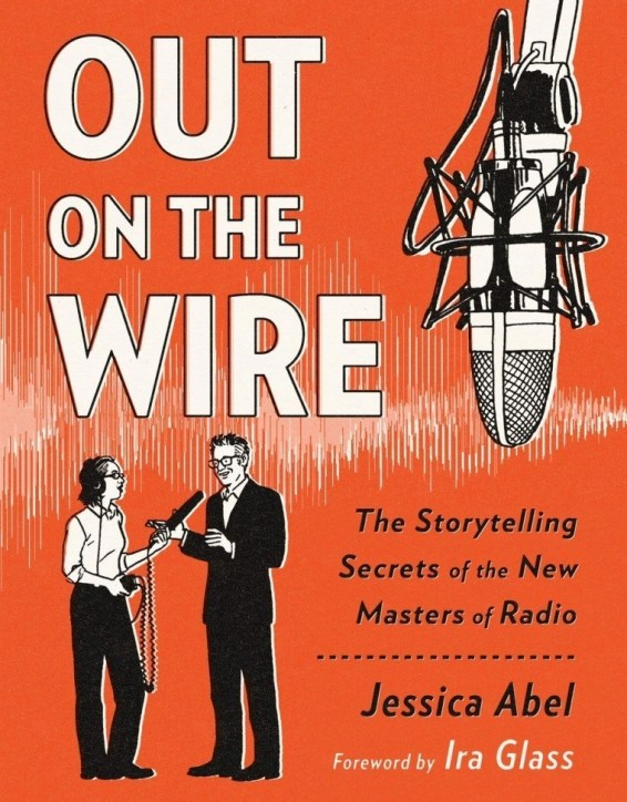 Out on the Wire: The Storytelling Secrets of the New Masters of Radio book cover