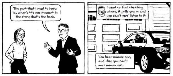Ira Glass finds the hook in a story, to grab your attention and keep it