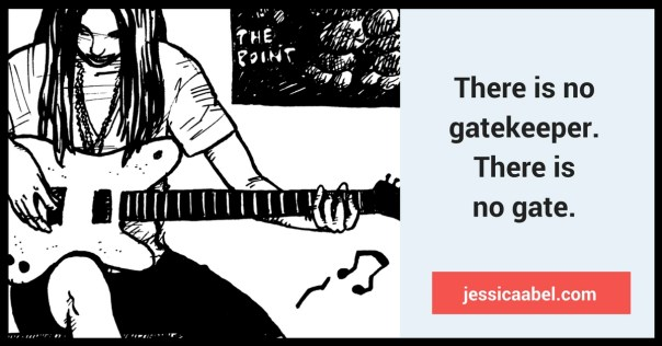 "There is no gatekeeper. There is no gate. Article by Jessica Abel. Young woman trying to learn to play guitar. Excerpt from Soundtrack"" ©1992 by Jessica Abel"