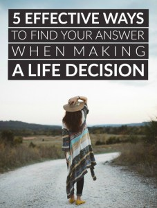5 Effective Ways to Find Your Answer When Making a Life Decision