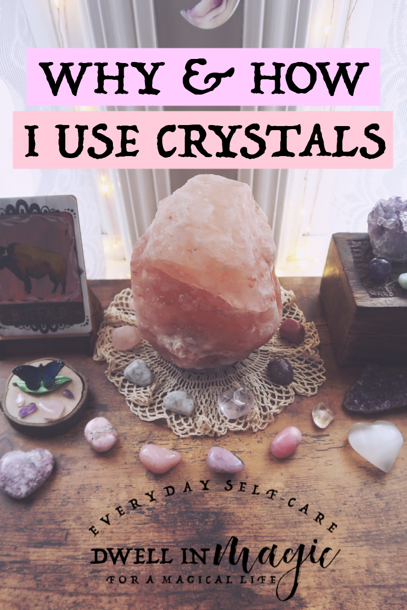 Why and How I Use Crystals