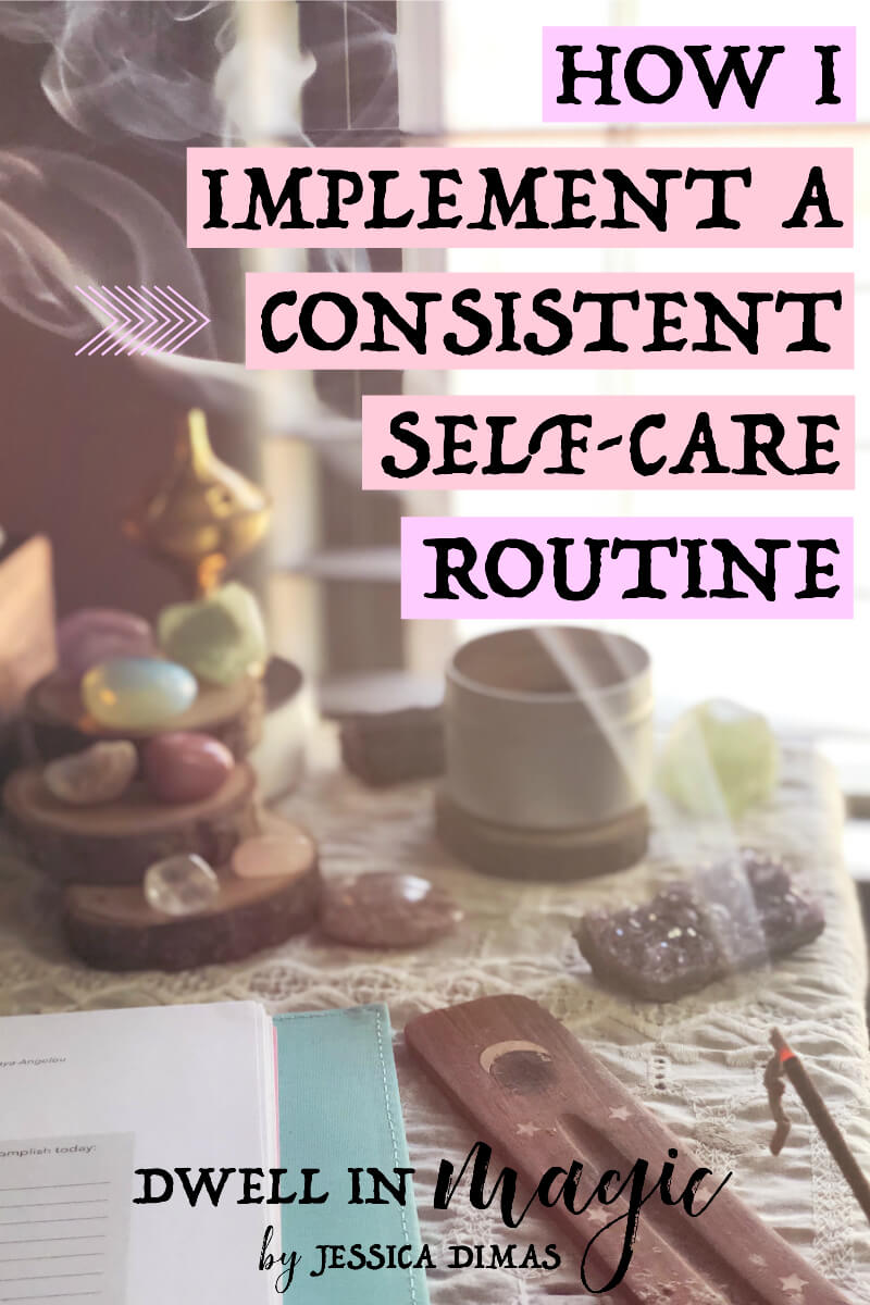 How I make self-care a consistent part of my daily routine #selfcare #sacredselfcare #divinefeminine #selfcaretips #witchythings #witchyblog