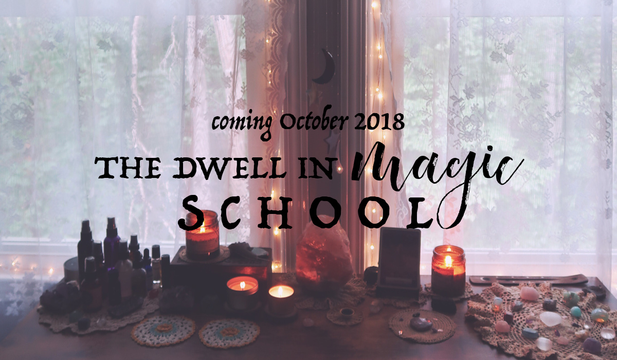 The Dwell in magic School - the art of sacred self-care and manifestation