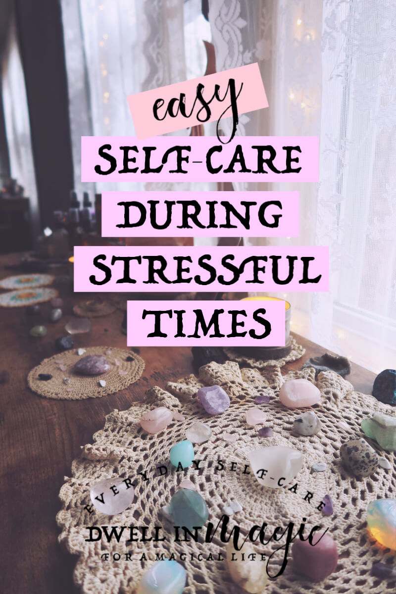 Easy self-care during stressful times