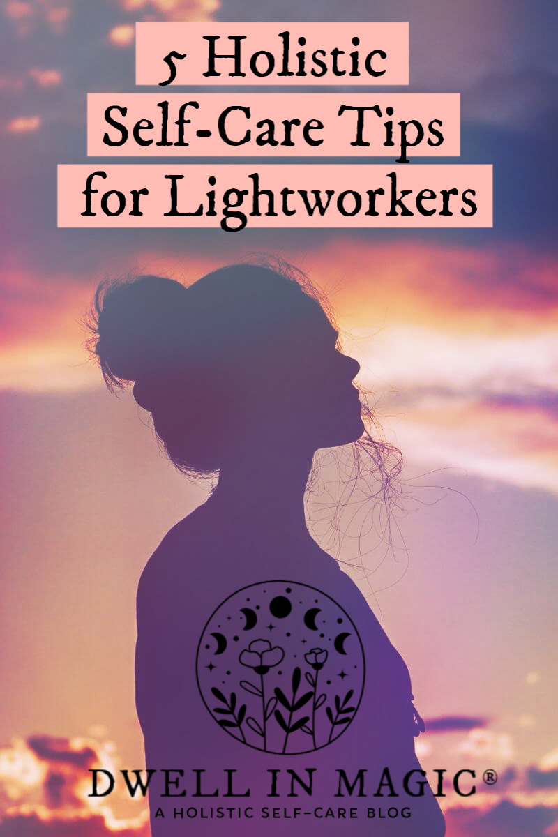 holistic self-care tips for the lightworker