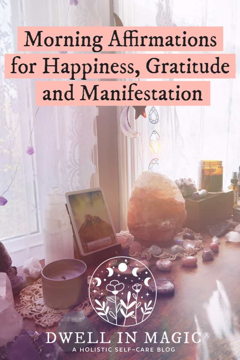 Morning affirmations for happiness, gratitude and manifestation