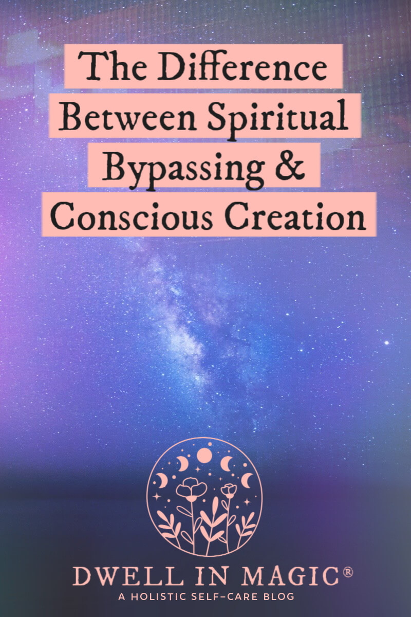 The difference between spiritual bypassing and conscious creation