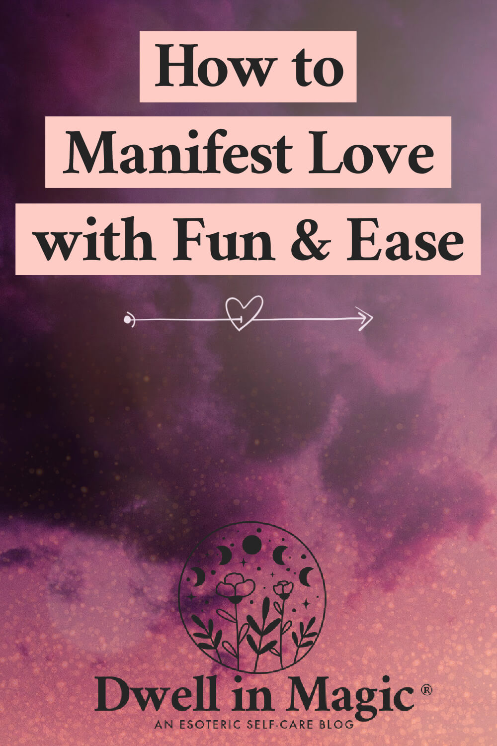 How to manifest love by tapping into the essence of it