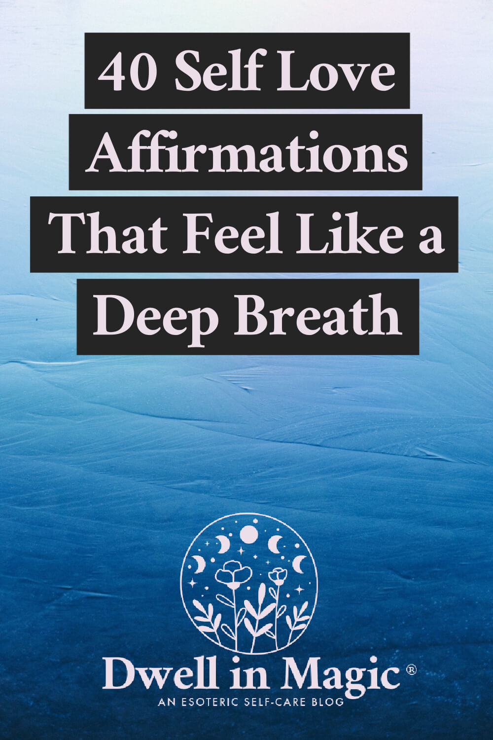 Self love affirmations that feel like taking a deep breath