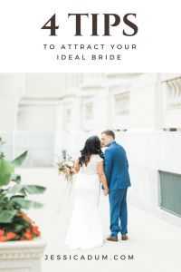 4 Tips to Attracting Ideal Brides for New Wedding Planners; Ideal Brides; Attract Ideal Brides; Attracting ideal clients; ideal client | Jessica Dum Wedding Coordination