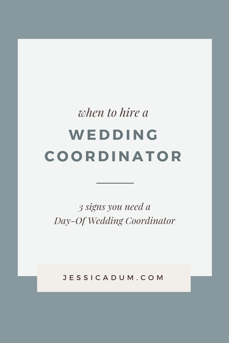 3 Signs You Need a Day of Wedding Coordinator - How to determine if you need help and when to hire someone.