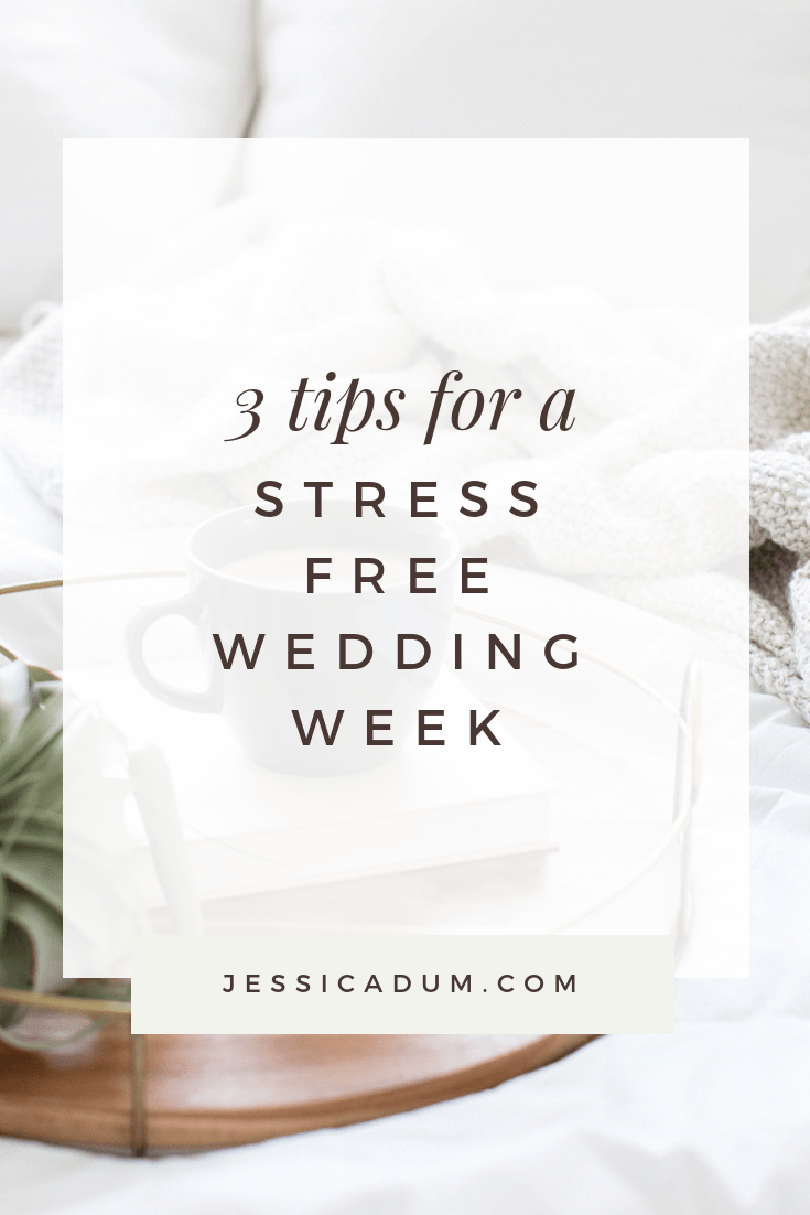 3 Tips for a relaxing and stress-free wedding week - Our best advice for enjoying this special time with your loved ones.