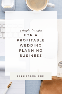 3 Simple strategies for a profitable wedding planning business - Wedding pro tips for a sustainable business.