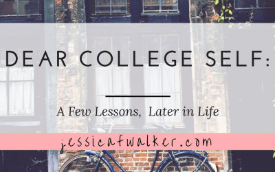 Dear College Self: A Few Lessons Later In Life