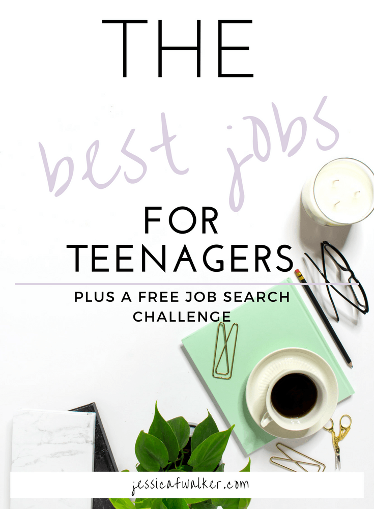 Best jobs for teenagers, best teen jobs, best first job for a teen, good job for kid, how to start a blog when your 15, how do i job search, do I need to be 18 to get a job, best websites for teen job hunt, best sites for teen job search, jessicafwalker.com | gratitude | Empowement | Success