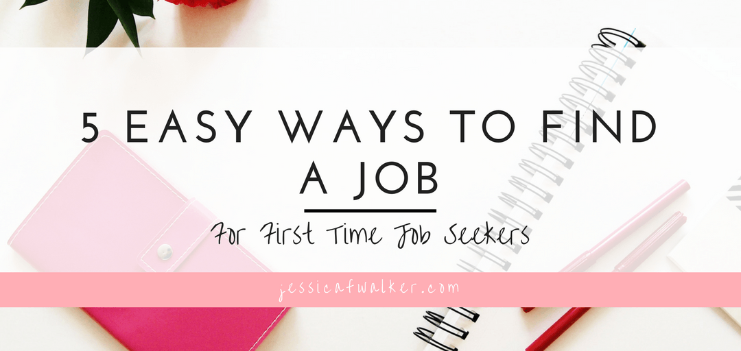 5 Easy Ways to Get Your First Job